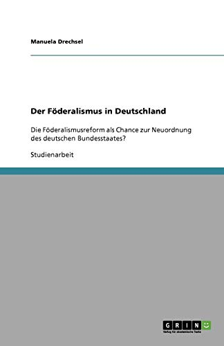 9783640276134: Der Föderalismus in Deutschland (German Edition)