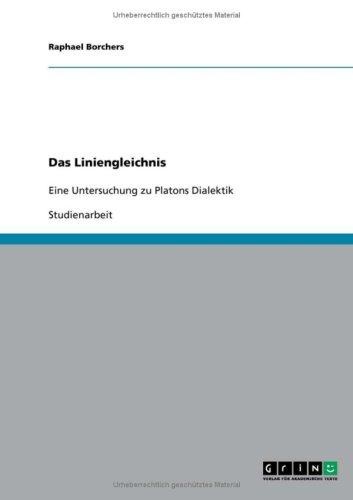 9783640277964: Das Liniengleichnis: Eine Untersuchung zu Platons Dialektik