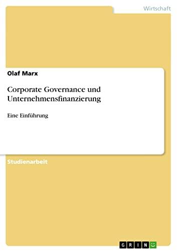 Corporate Governance Und Unternehmensfinanzierung: Olaf Marx