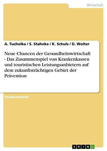 Neue Chancen Der Gesundheitswirtschaft - Das Zusammenspiel Von Krankenkassen Und Touristischen ...