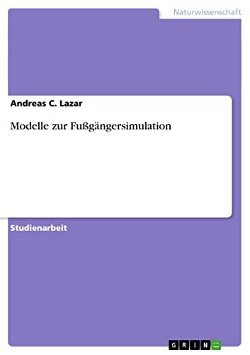 9783640287130: Modelle zur Fußgängersimulation (German Edition)