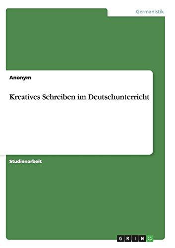 Kreatives Schreiben Im Deutschunterricht