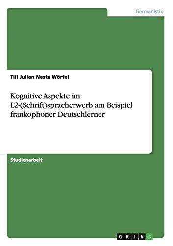 9783640291106: Kognitive Aspekte im L2-(Schrift)spracherwerb am Beispiel frankophoner Deutschlerner