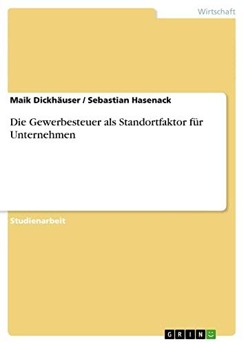 Die Gewerbesteuer ALS Standortfaktor Fur Unternehmen: Sebastian Hasenack