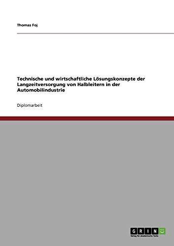 9783640301300: Technische und wirtschaftliche Lösungskonzepte der Langzeitversorgung von Halbleitern in der Automobilindustrie
