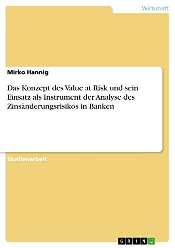 9783640301843: Das Konzept des Value at Risk und sein Einsatz als Instrument der Analyse des Zinsänderungsrisikos in Banken (German Edition)