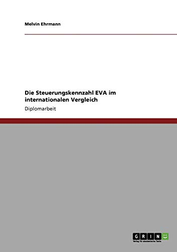 9783640302475: Die Steuerungskennzahl EVA im internationalen Vergleich