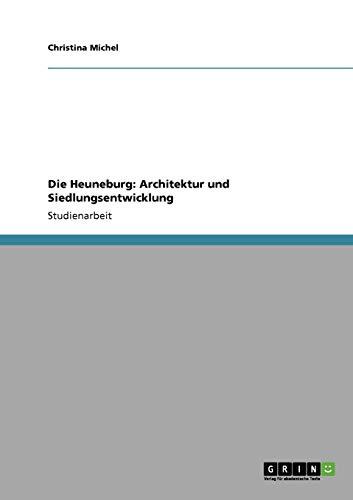Die Heuneburg: Architektur Und Siedlungsentwicklung: Christina Michel