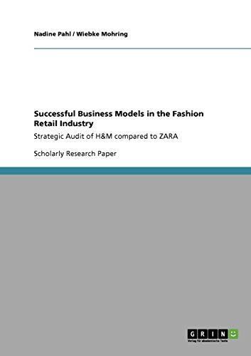 9783640303304: Successful Business Models in the Fashion Retail Industry. Strategic Audit of H&m Compared to Zara