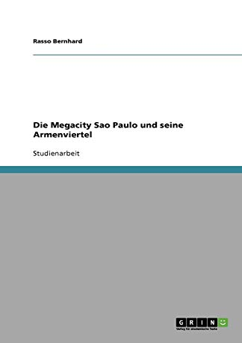 9783640303489: Die Megacity Sao Paulo und seine Armenviertel (German Edition)