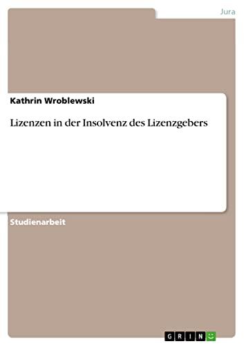 Lizenzen in Der Insolvenz Des Lizenzgebers: Kathrin Wroblewski