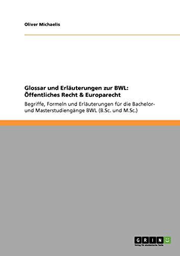Glossar Und Erlauterungen Zur Bwl: Offentliches Recht Europarecht: Oliver Michaelis