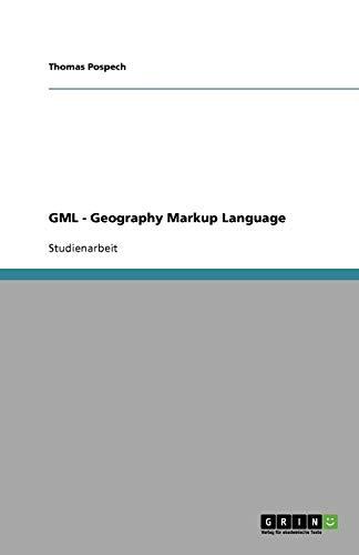 9783640305773: GML - Geography Markup Language (German Edition)