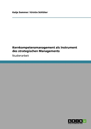 Kernkompetenzmanagement ALS Instrument Des Strategischen Managements: Katja Sommer