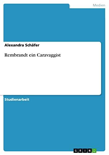 9783640316342: Rembrandt ein Caravaggist