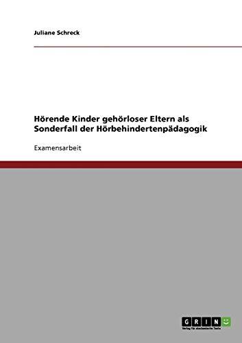 9783640319763: H Rende Kinder Geh Rloser Eltern ALS Sonderfall Der H Rbehindertenp Dagogik