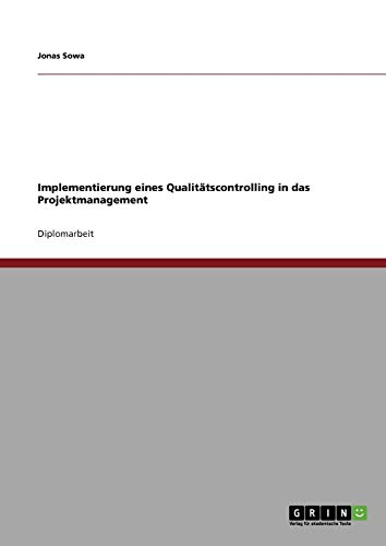 Implementierung Eines Qualitatscontrolling in Das Projektmanagement: Jonas Sowa