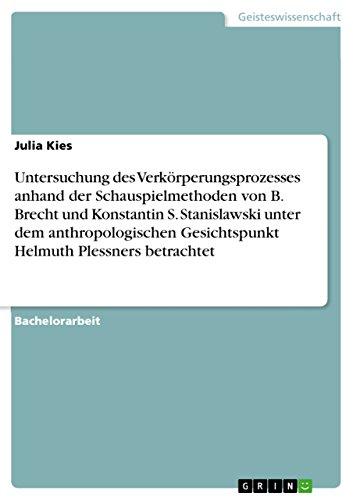 Untersuchung Des Verkorperungsprozesses Anhand Der Schauspielmethoden Von B. Brecht Und Konstantin ...