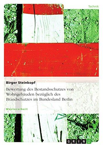 9783640320899: Bewertung Des Bestandsschutzes Von Wohngebauden Bezuglich Des Brandschutzes Im Bundesland Berlin