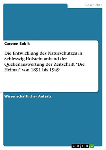 Die Entwicklung Des Naturschutzes in Schleswig-Holstein Anhand Der Quellenauswertung Der ...