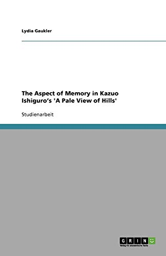 9783640330652: The Aspect of Memory in Kazuo Ishiguro's 'a Pale View of Hills'