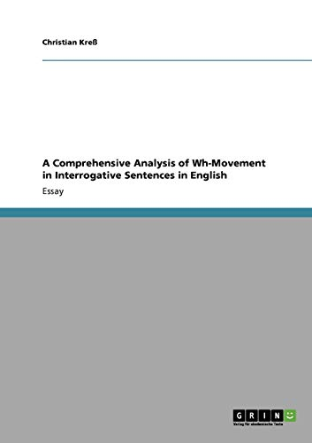 9783640331215: A Comprehensive Analysis of Wh-Movement in Interrogative Sentences in English