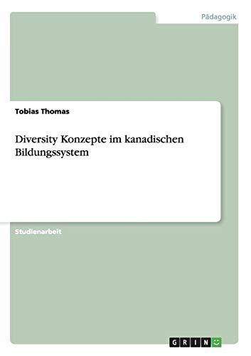 9783640333479: Diversity Konzepte im kanadischen Bildungssystem (German Edition)