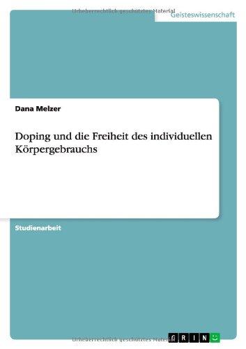 9783640334261: Doping und die Freiheit des individuellen Körpergebrauchs