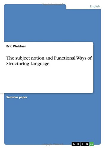 The Subject Notion and Functional Ways of Structuring Language: Eric Weidner