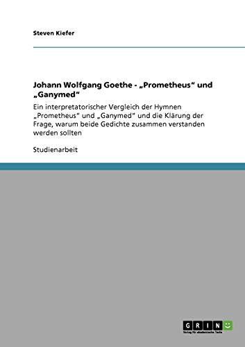 """Johann Wolfgang Goethe - """"Prometheus"""" Und """"Ganymed"""": Steven Kiefer"""