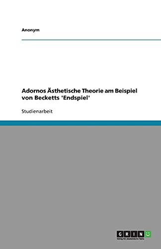 9783640335893: Adornos �sthetische Theorie am Beispiel von Becketts 'Endspiel'