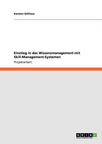 9783640337545: Einstieg in Das Wissensmanagement Mit Skill-Management-Systemen (German Edition)