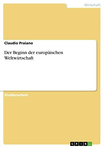9783640338511: Der Beginn der europäischen Weltwirtschaft