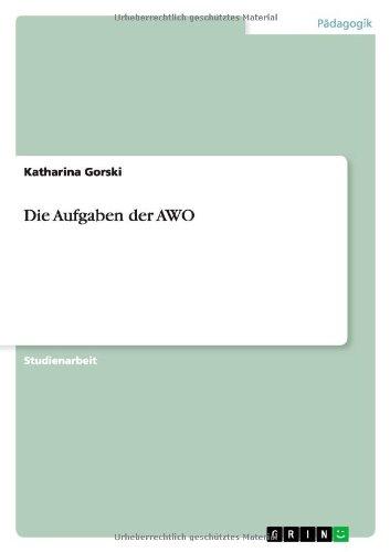 9783640338931: Die Aufgaben der AWO