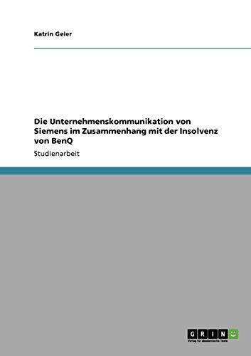 9783640342648: Die Unternehmenskommunikation von Siemens im Zusammenhang mit der Insolvenz von BenQ