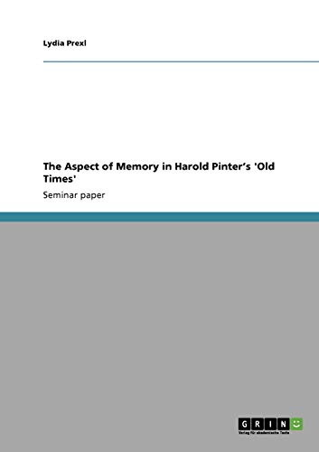 9783640345236: The Aspect of Memory in Harold Pinter's 'Old Times'