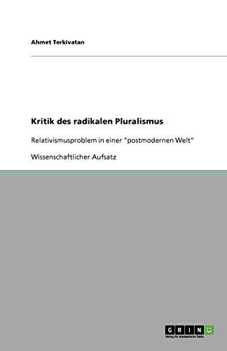 9783640346622: Kritik Des Radikalen Pluralismus