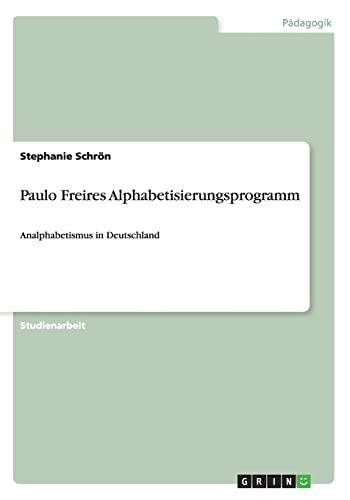 9783640351336: Paulo Freires Alphabetisierungsprogramm