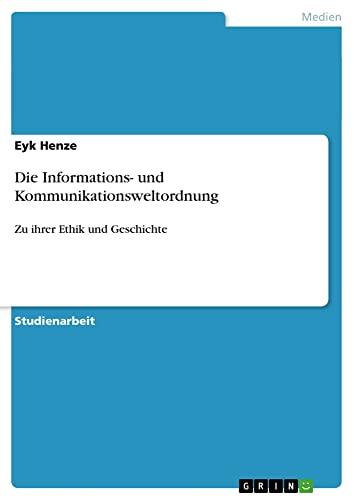 9783640353828: Die Informations- Und Kommunikationsweltordnung