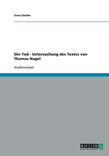 9783640354825: Der Tod - Untersuchung des Textes von Thomas Nagel (German Edition)