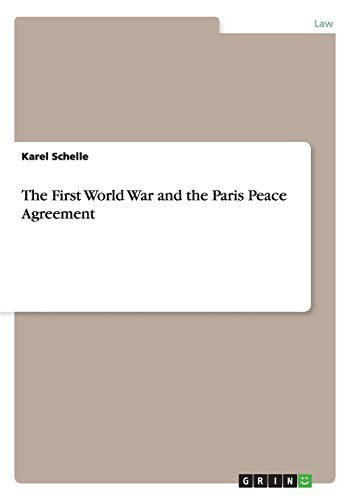 The First World War and the Paris Peace Agreement: Karel Schelle