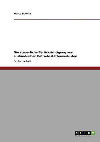 Die steuerliche Berücksichtigung von ausländischen Betriebsstättenverlusten: Marco ...