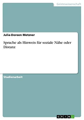 Sprache ALS Hinweis Fur Soziale Nahe Oder Distanz: Julia-Doreen Metzner