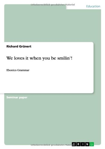 We Loves It When You Be Smilin: Richard Gr Nert