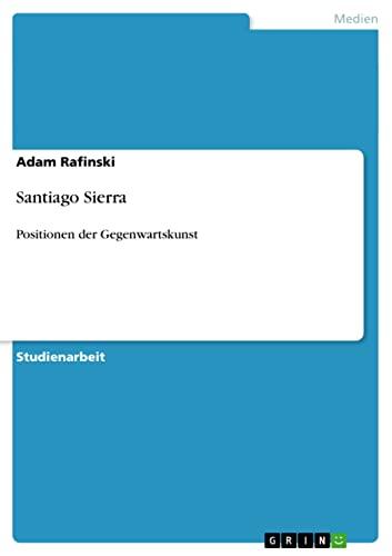 9783640359363: Santiago Sierra (German Edition)