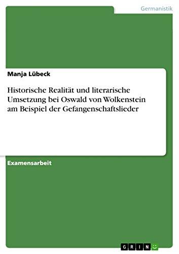9783640361786: Historische Realität und literarische Umsetzung bei Oswald von Wolkenstein am Beispiel der Gefangenschaftslieder (German Edition)