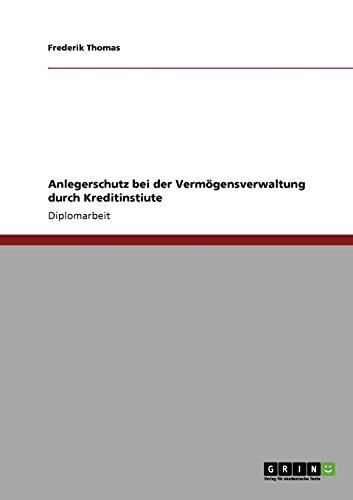 Anlegerschutz Bei Der Verm Gensverwaltung Durch Kreditinstiute: Frederik Thomas