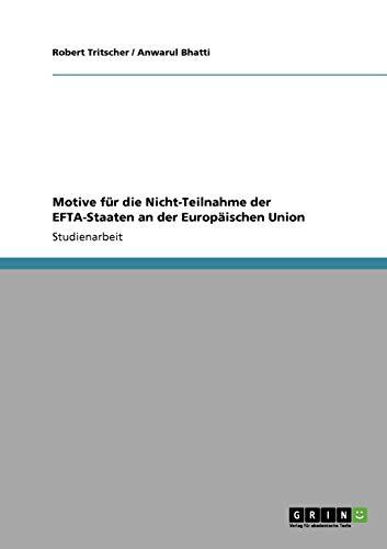 Motive Fur Die Nicht-Teilnahme Der Efta-Staaten an Der Europaischen Union: Robert Tritscher