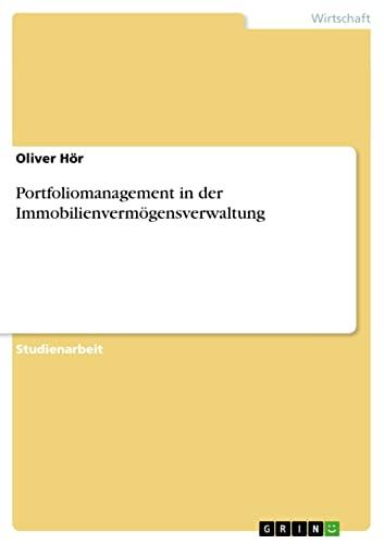 Portfoliomanagement in Der Immobilienvermogensverwaltung: Oliver H. R.