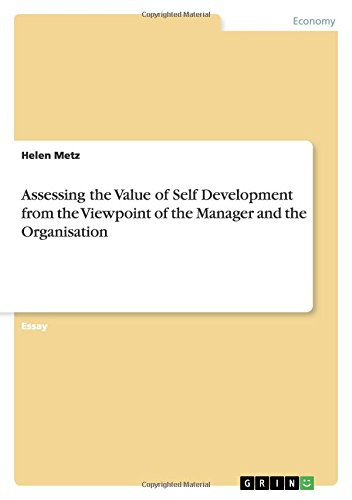 Assessing the Value of Self Development from the Viewpoint of the Manager and the Organisation: ...